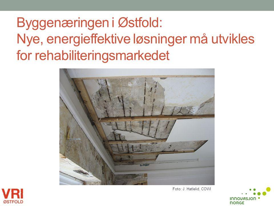 Byggenæringen i Østfold: Nye, energieffektive løsninger må utvikles for rehabiliteringsmarkedet Foto: J. Hatlelid, COWI
