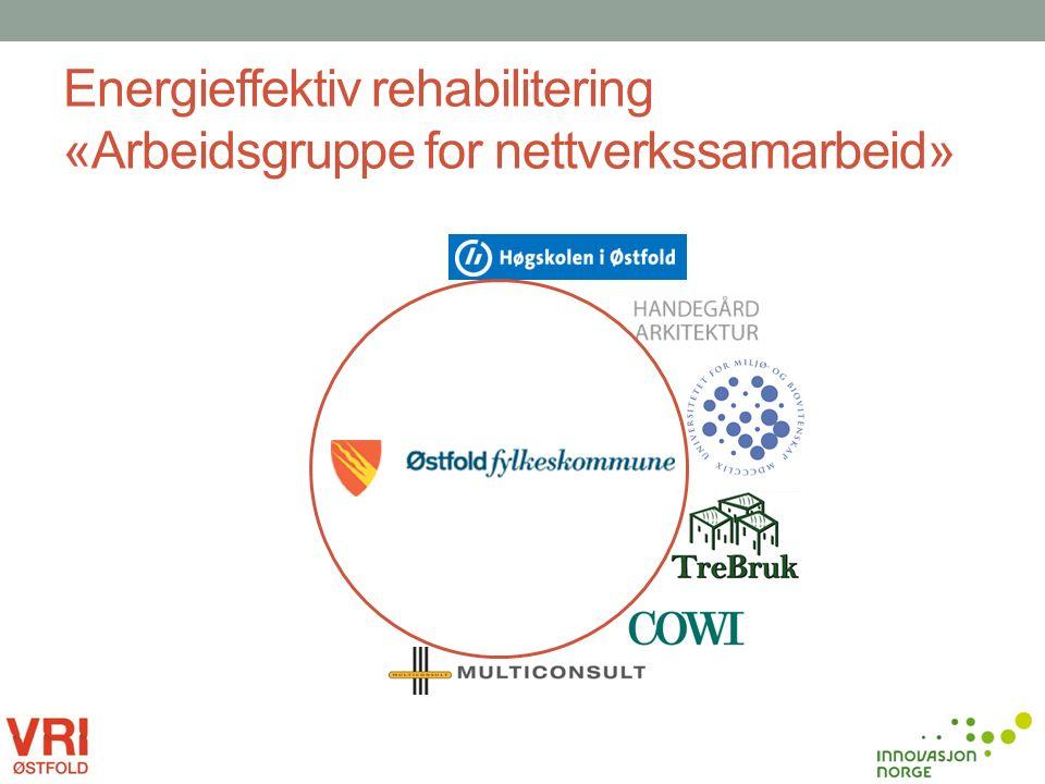 Energieffektiv rehabilitering «Arbeidsgruppe for nettverkssamarbeid»