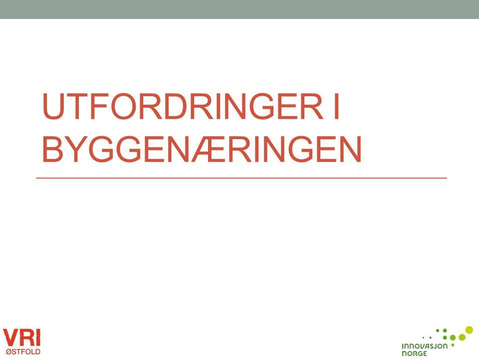 UTFORDRINGER I BYGGENÆRINGEN