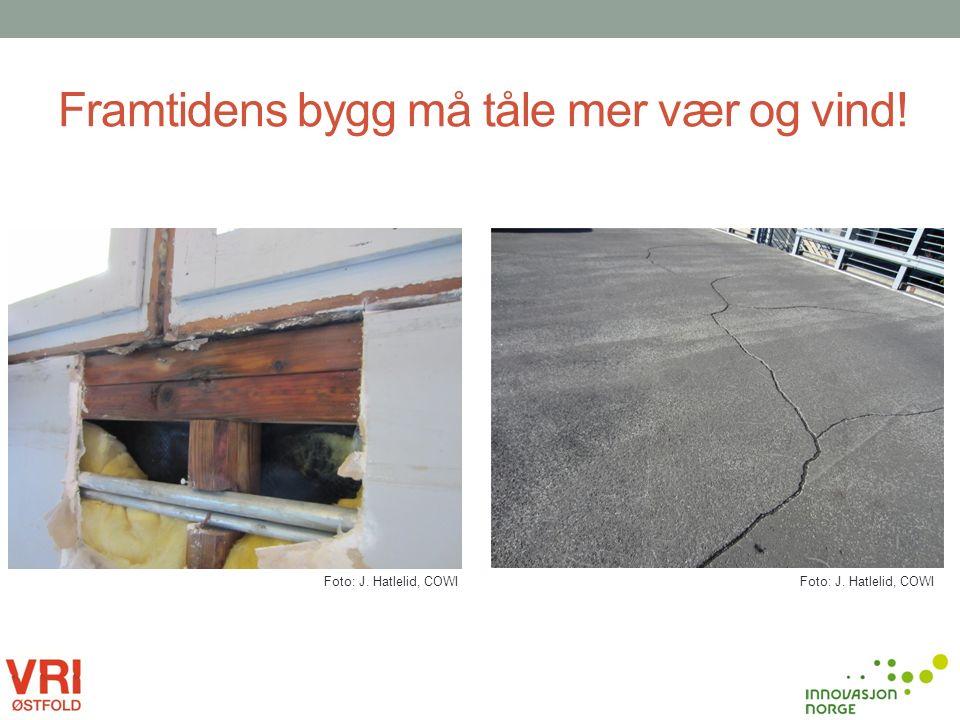 Foto: J. Hatlelid, COWI Framtidens bygg må tåle mer vær og vind!