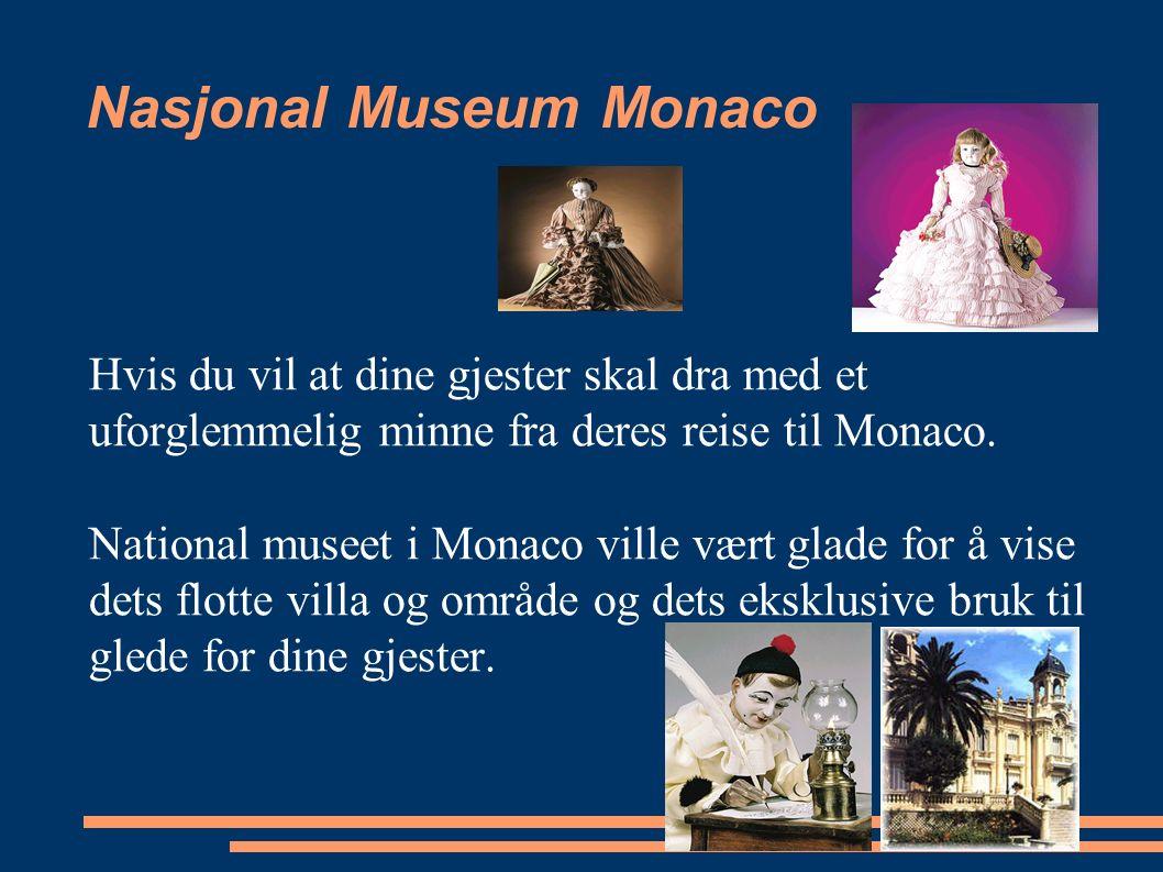 Nasjonal Museum Monaco Hvis du vil at dine gjester skal dra med et uforglemmelig minne fra deres reise til Monaco. National museet i Monaco ville vært