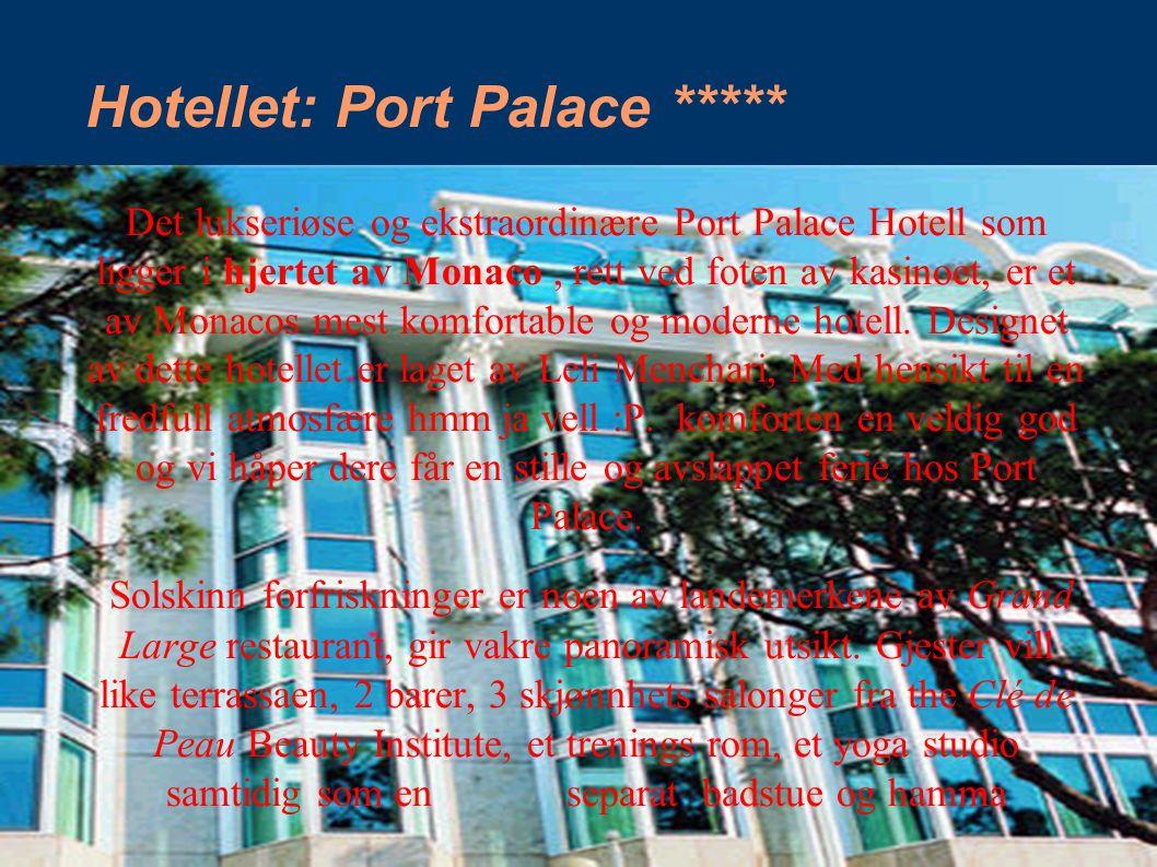 Hotellet: Port Palace ***** Det lukseriøse og ekstraordinære Port Palace Hotell som ligger i hjertet av Monaco, rett ved foten av kasinoet, er et av M