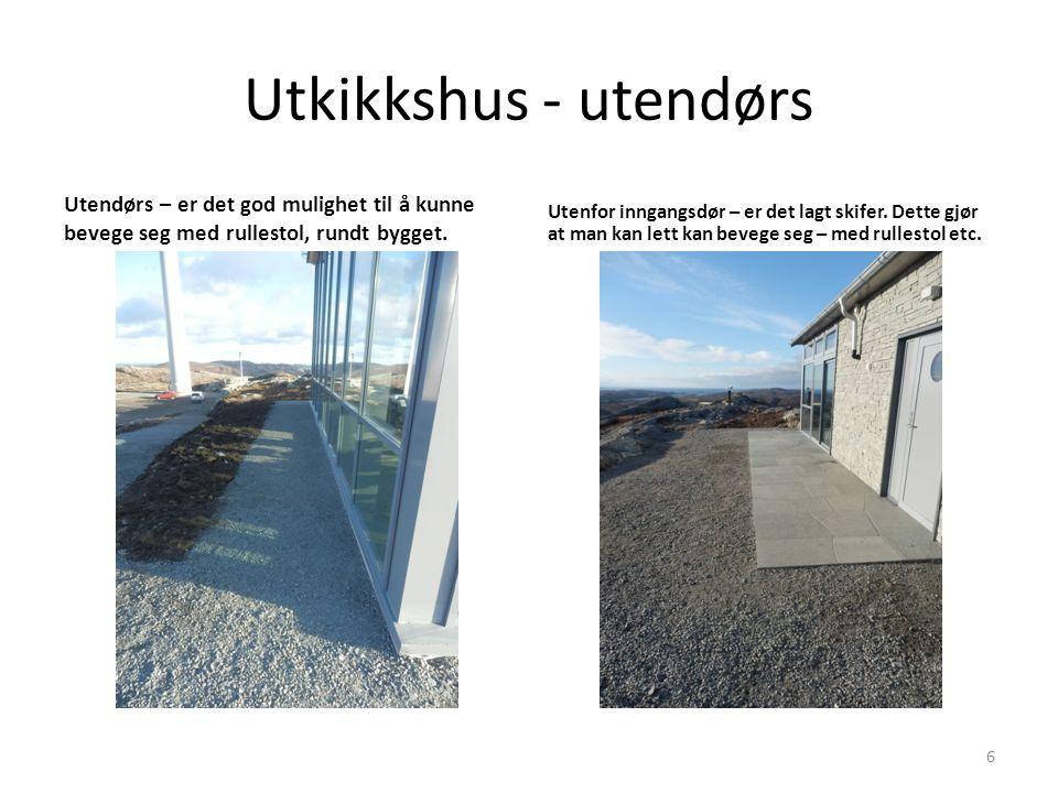 Utkikkshus - utendørs Utendørs – er det god mulighet til å kunne bevege seg med rullestol, rundt bygget.
