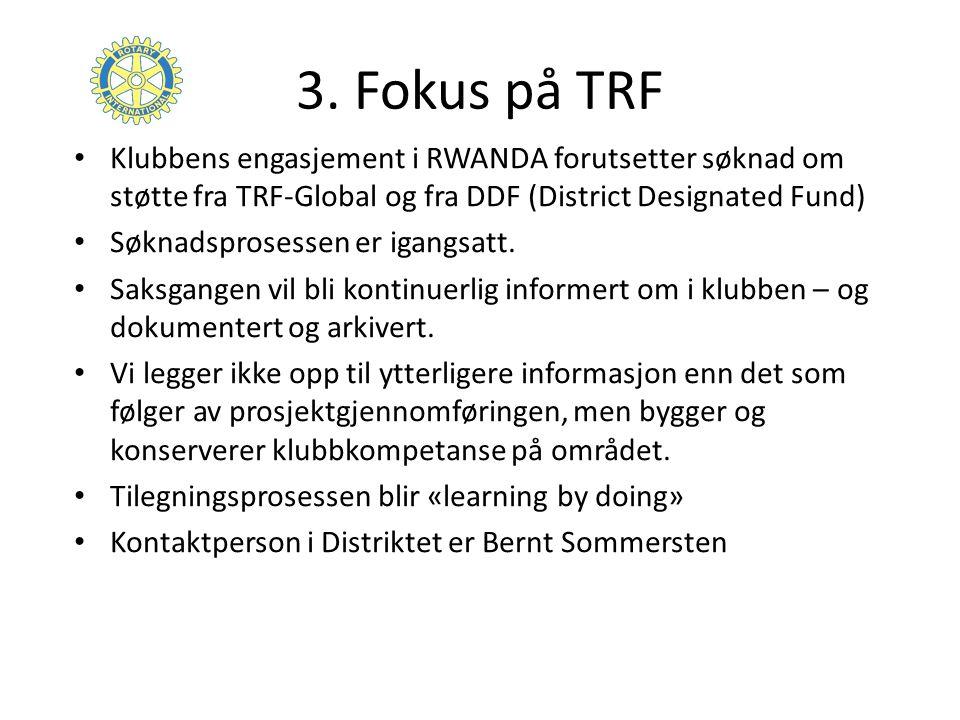 Prosjektfinansiering i Rotary 1)Klubbenes bidrag 2)Matching av Distriktsfond (District Designated Fund) 3)Matching fra RI v/TRF-Global I beste fall: Klubben matches 100 % fra DDF TRF- Global matcher 50 % av klubben og 100 % av distriktets bidrag (eller omvendt).