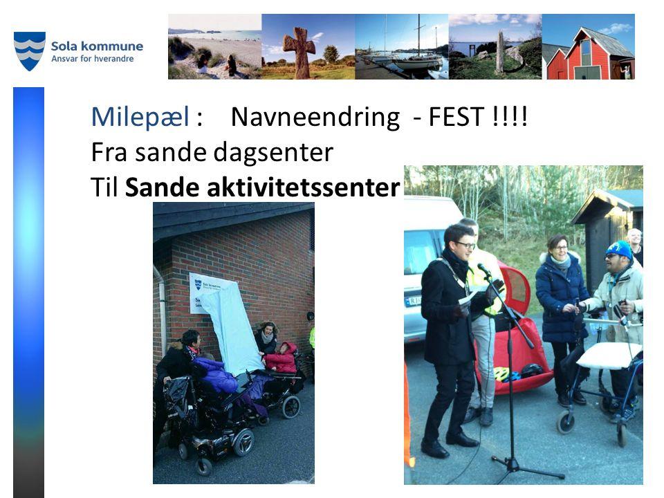 Milepæl : Navneendring - FEST !!!! Fra sande dagsenter Til Sande aktivitetssenter