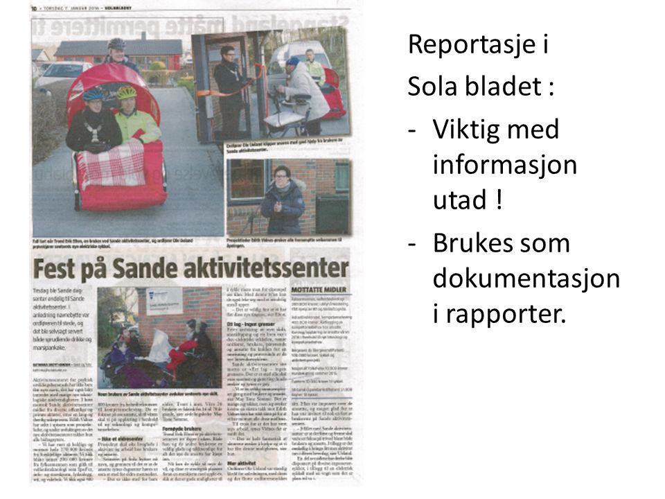 Reportasje i Sola bladet : -Viktig med informasjon utad ! -Brukes som dokumentasjon i rapporter.