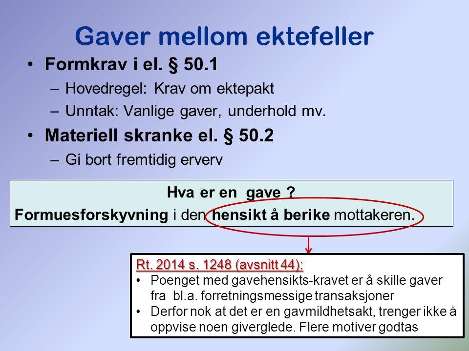 180 Formkrav i el.§ 50.1 –Hovedregel: Krav om ektepakt –Unntak: Vanlige gaver, underhold mv.