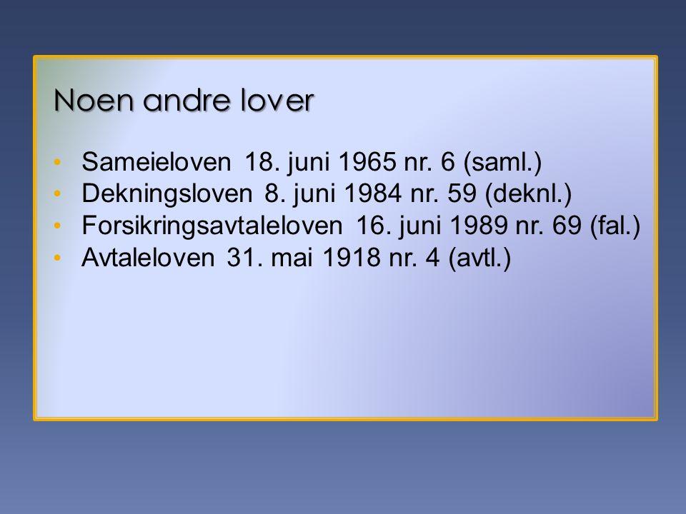 5 Noen andre lover Sameieloven 18.juni 1965 nr. 6 (saml.) Dekningsloven 8.