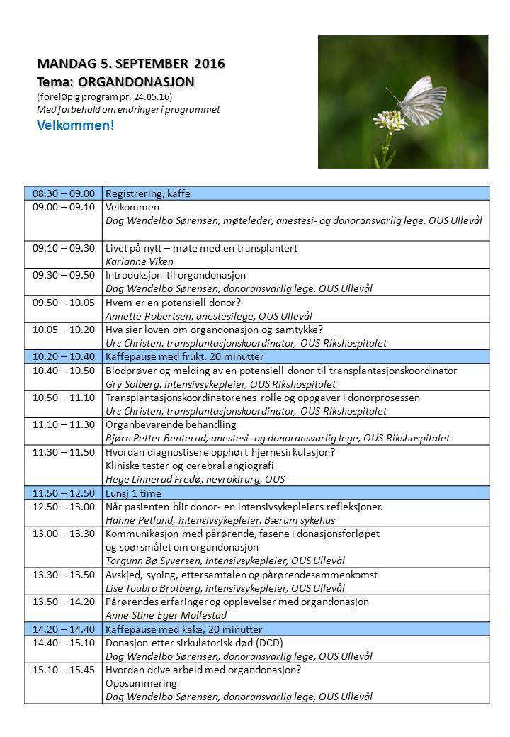 08.30 – 09.00Registrering, kaffe 09.00 – 09.10 Velkommen Stein Foss, møteleder, tx-koordinator, OUS Rikshospitalet 09.10 – 09.30 Ventelister - hvem hva hvor.