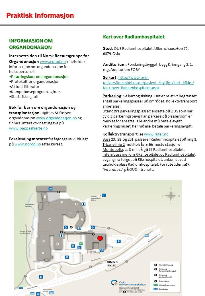 Kart over Radiumhospitalet Sted: OUS Radiumhospitalet, Ullernchauss é en 70, 0379 Oslo Auditorium: Forskningsbygget, bygg K, inngang 2, 1.