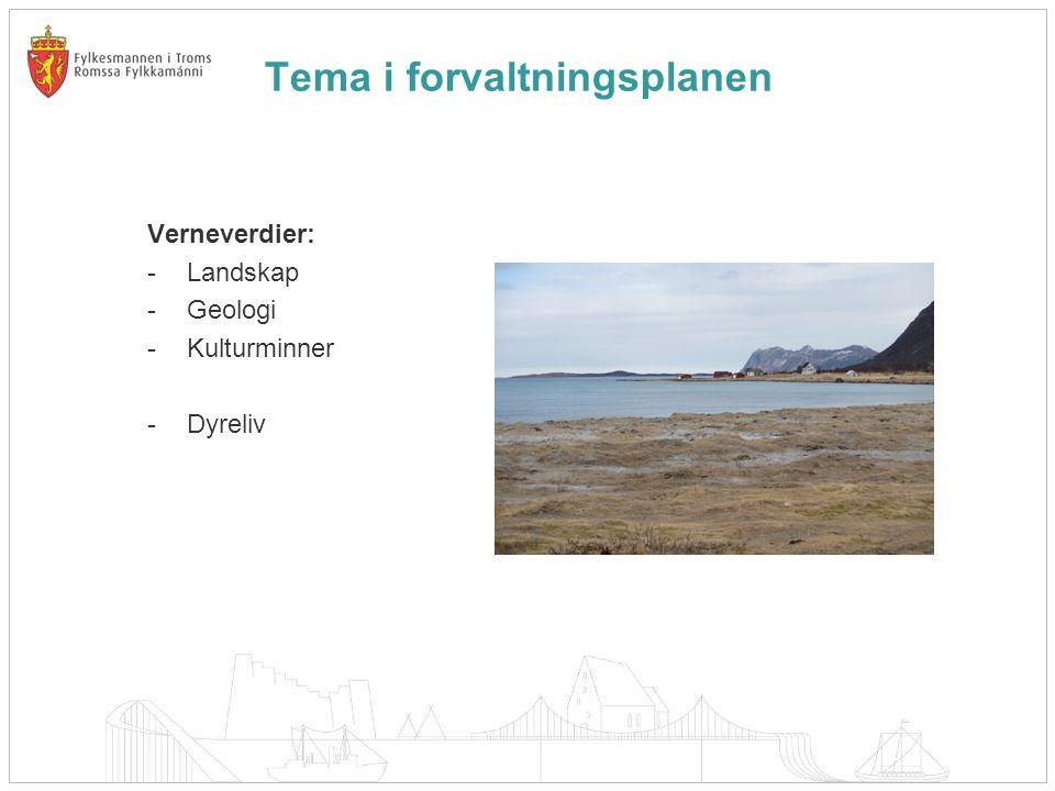 Tema i forvaltningsplanen Verneverdier: -Landskap -Geologi -Kulturminner -Dyreliv