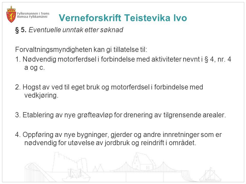 Verneforskrift Teistevika lvo § 5.