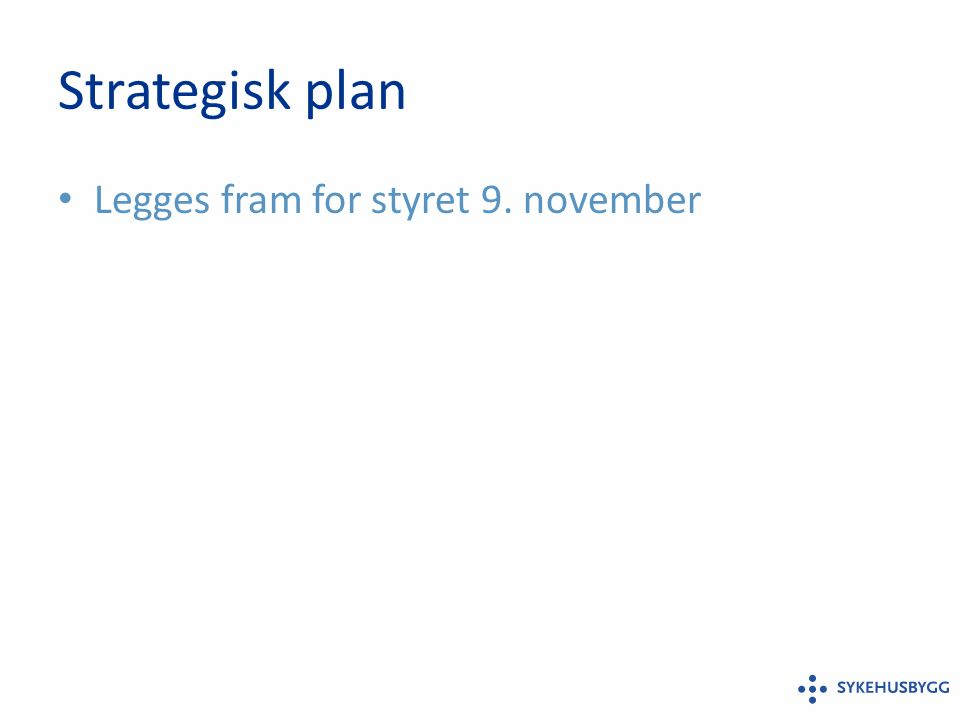Strategisk plan Legges fram for styret 9. november