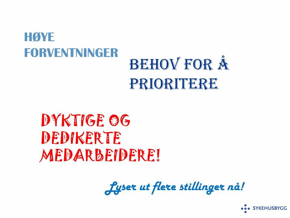 BEHOV FOR Å PRIORITERE HØYE FORVENTNINGER DYKTIGE OG DEDIKERTE MEDARBEIDERE.