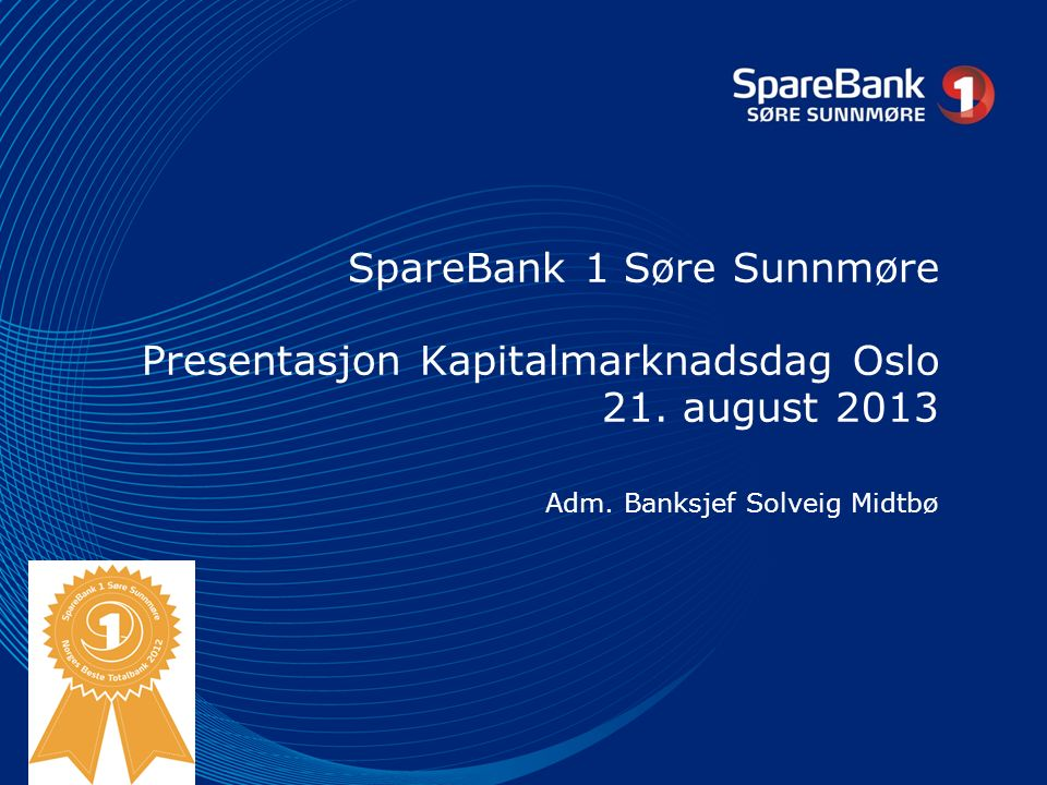 SpareBank 1 Søre Sunnmøre Presentasjon Kapitalmarknadsdag Oslo 21.