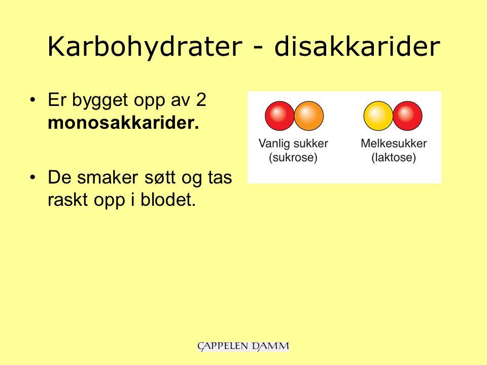 Karbohydrater - disakkarider Er bygget opp av 2 monosakkarider.
