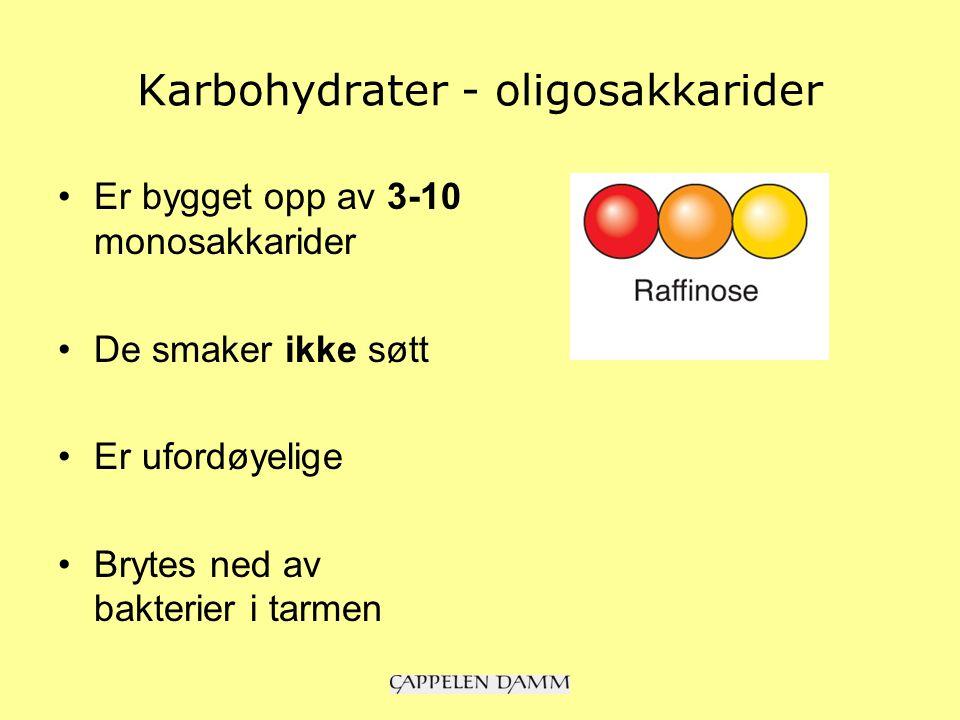 Karbohydrater - oligosakkarider Er bygget opp av 3-10 monosakkarider De smaker ikke søtt Er ufordøyelige Brytes ned av bakterier i tarmen