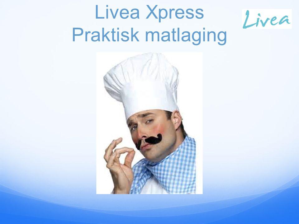Livea Xpress Praktisk matlaging