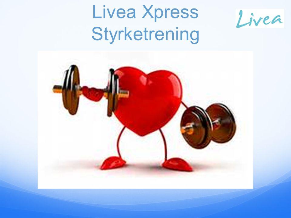 Livea Xpress Styrketrening