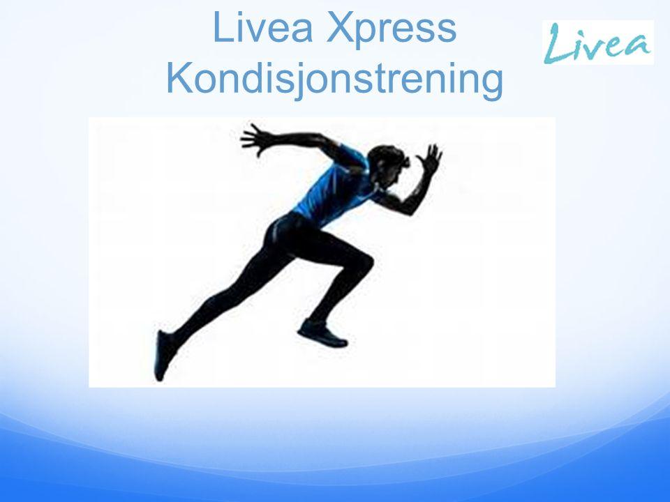 Livea Xpress Kondisjonstrening