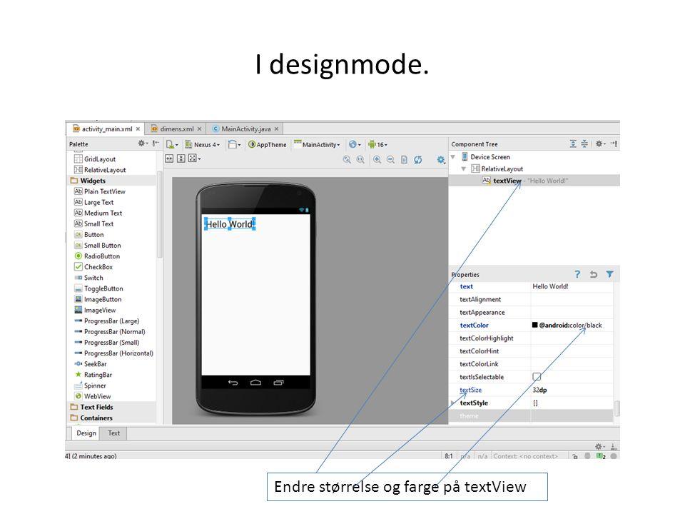 I designmode. Endre størrelse og farge på textView