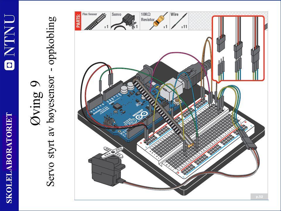 10 2 SKOLELABORATORIET Øving 9 Servo styrt av bøyesensor - oppkobling