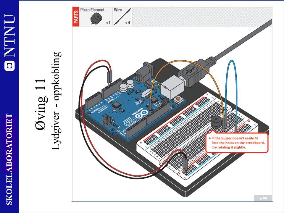 11 2 SKOLELABORATORIET Øving 11 Lydgiver - oppkobling