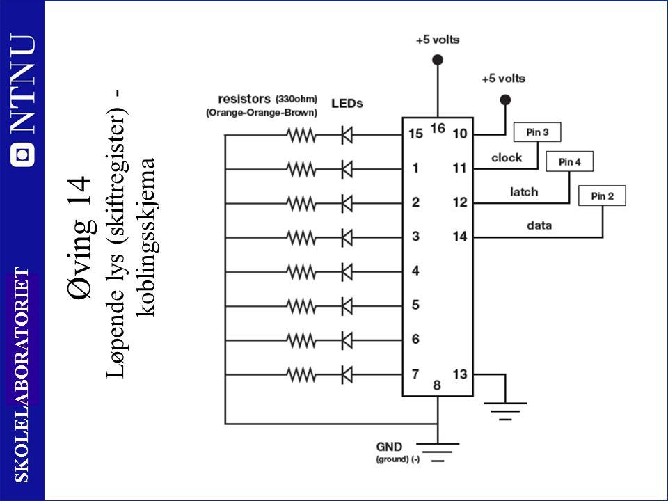 12 7 SKOLELABORATORIET Øving 14 Løpende lys (skiftregister) - koblingsskjema
