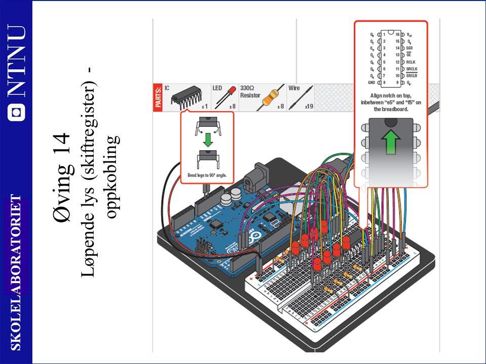 12 8 SKOLELABORATORIET Øving 14 Løpende lys (skiftregister) - oppkobling