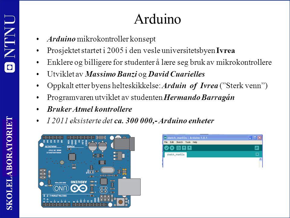 3 SKOLELABORATORIET Arduino Arduino mikrokontroller konsept Prosjektet startet i 2005 i den vesle universitetsbyen Ivrea Enklere og billigere for studenter å lære seg bruk av mikrokontrollere Utviklet av Massimo Banzi og David Cuarielles Oppkalt etter byens helteskikkelse: Arduin of Ivrea ( Sterk venn ) Programvaren utviklet av studenten Hermando Barragán Bruker Atmel kontrollere I 2011 eksisterte det ca.
