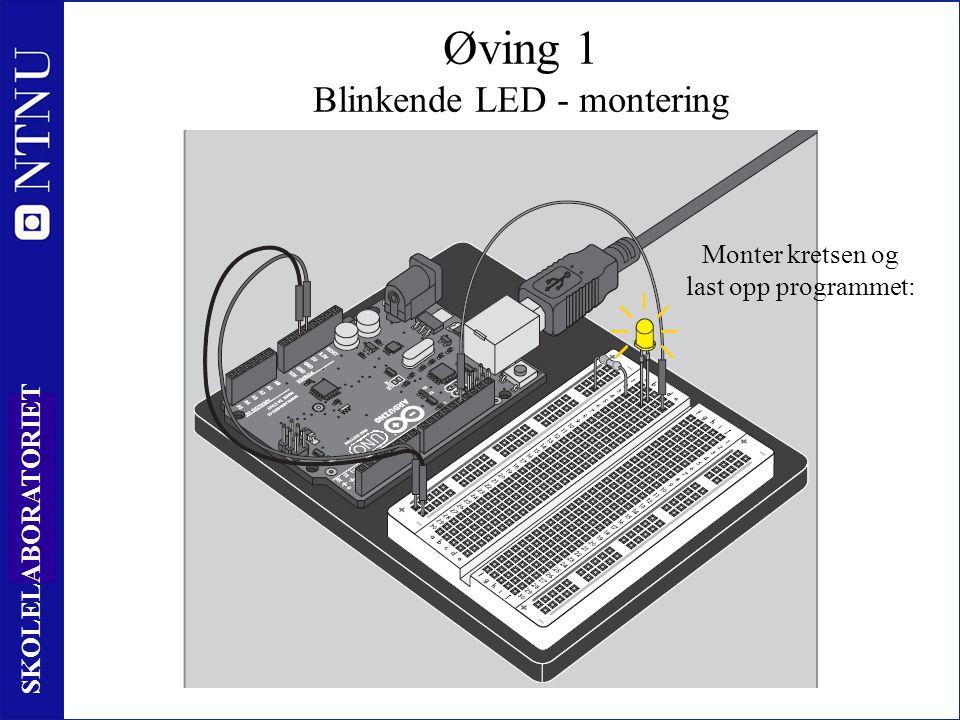 32 SKOLELABORATORIET Øving 1 Blinkende LED - montering Monter kretsen og last opp programmet: