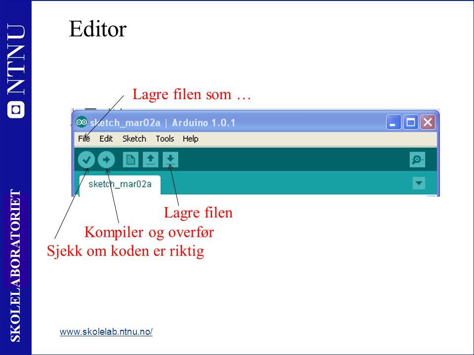 34 SKOLELABORATORIET Editor www.skolelab.ntnu.no/ Sjekk om koden er riktig Kompiler og overfør Lagre filen Lagre filen som …