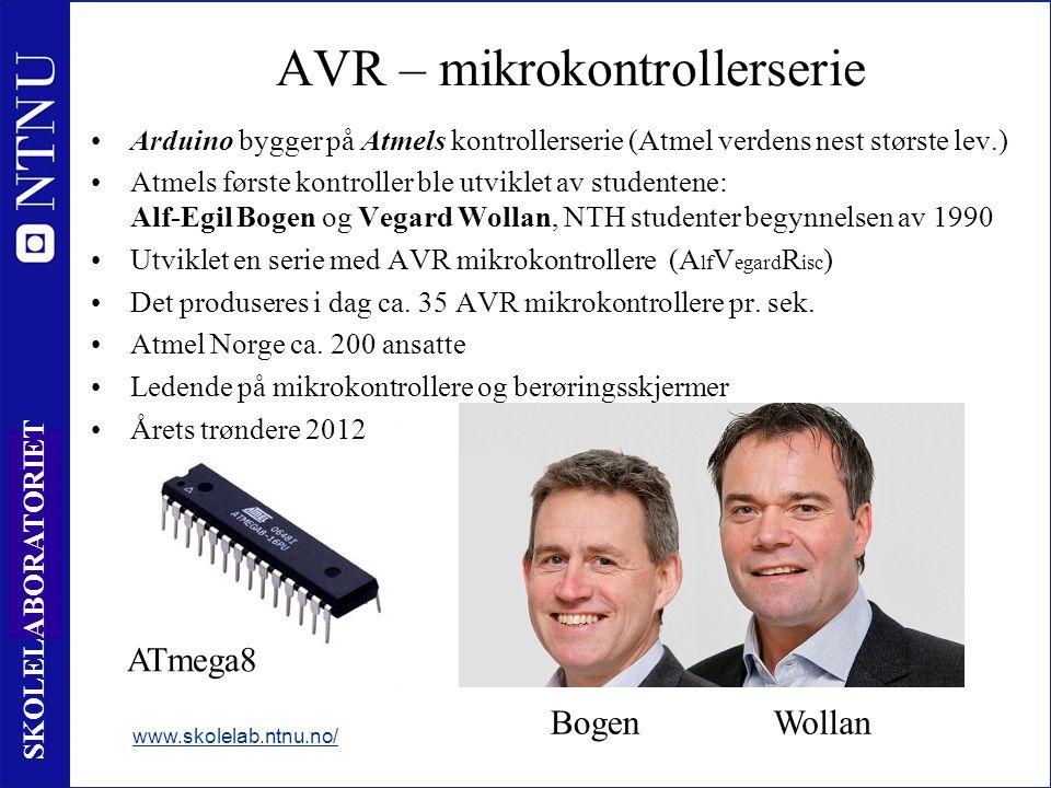 4 SKOLELABORATORIET AVR – mikrokontrollerserie Arduino bygger på Atmels kontrollerserie (Atmel verdens nest største lev.) Atmels første kontroller ble utviklet av studentene: Alf-Egil Bogen og Vegard Wollan, NTH studenter begynnelsen av 1990 Utviklet en serie med AVR mikrokontrollere (A lf V egard R isc ) Det produseres i dag ca.