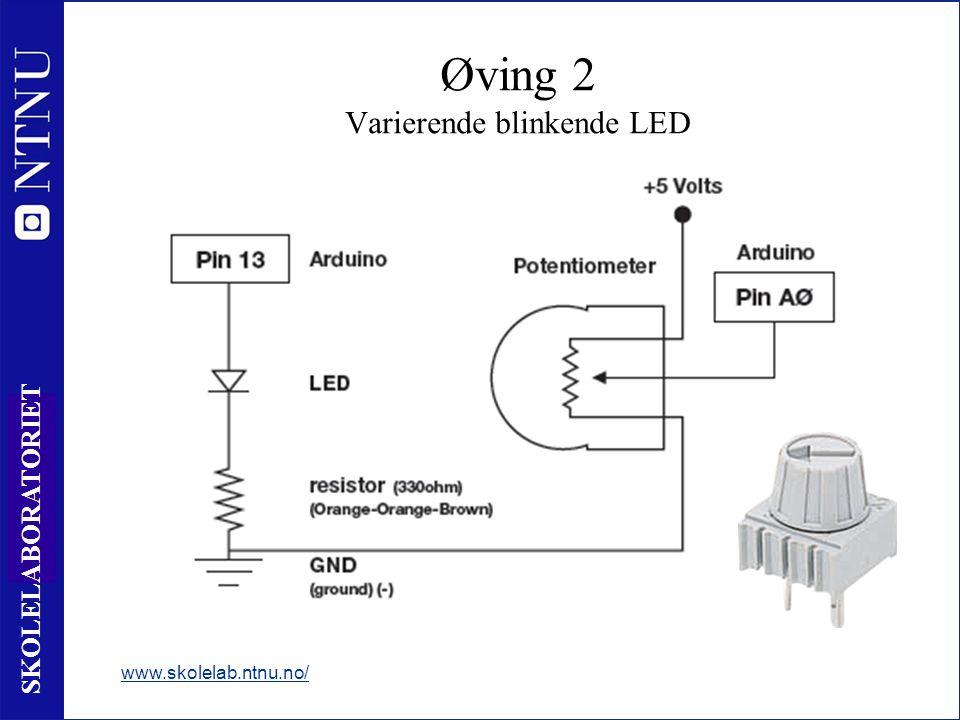 52 SKOLELABORATORIET www.skolelab.ntnu.no/ Øving 2 Varierende blinkende LED
