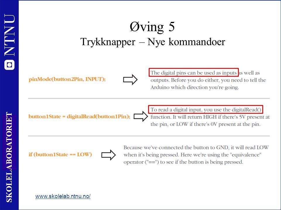 75 SKOLELABORATORIET www.skolelab.ntnu.no/ Øving 5 Trykknapper – Nye kommandoer