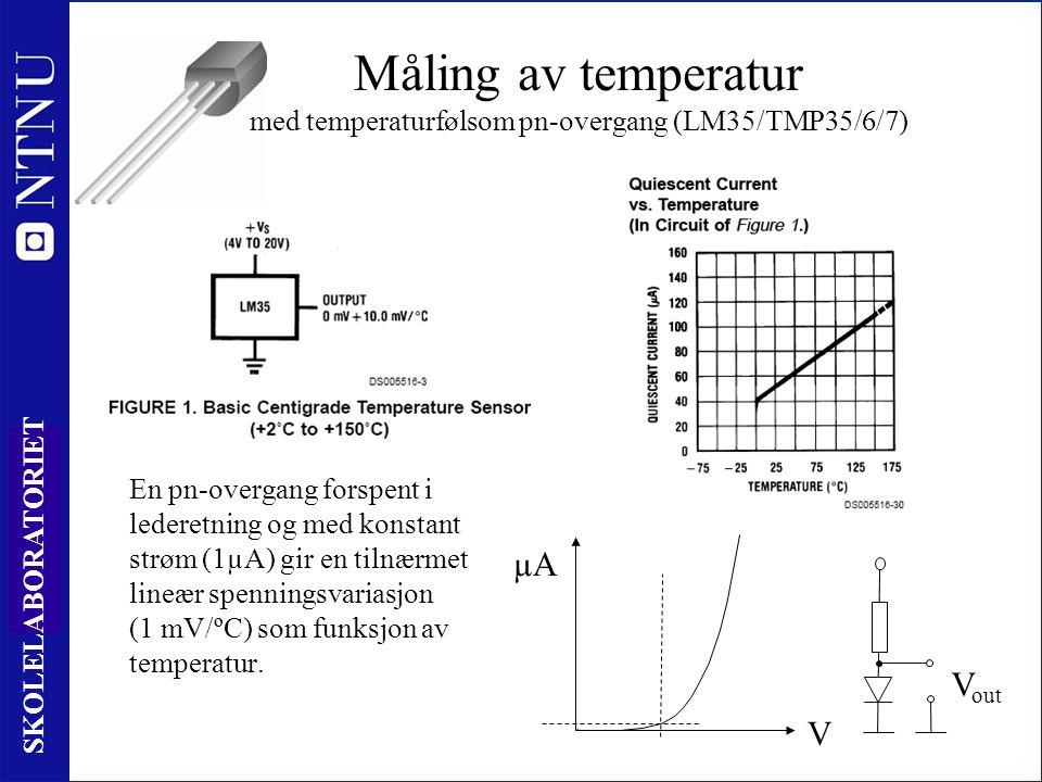 88 SKOLELABORATORIET Måling av temperatur med temperaturfølsom pn-overgang (LM35/TMP35/6/7) En pn-overgang forspent i lederetning og med konstant strøm (1µA) gir en tilnærmet lineær spenningsvariasjon (1 mV/ºC) som funksjon av temperatur.