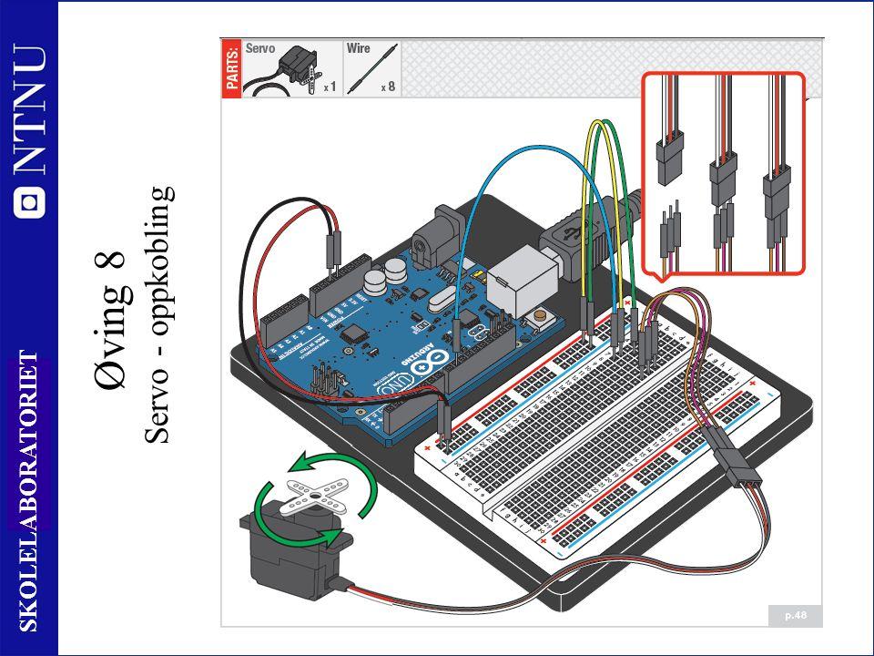 96 SKOLELABORATORIET Øving 8 Servo - oppkobling