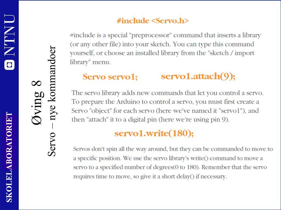 98 SKOLELABORATORIET Øving 8 Servo – nye kommandoer