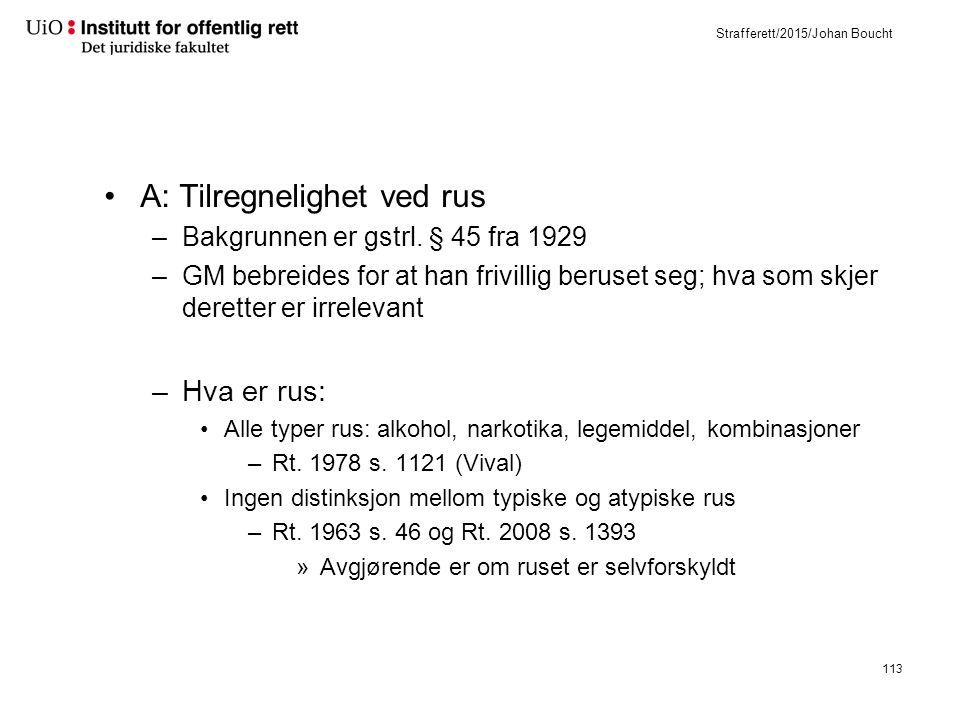 Strafferett/2015/Johan Boucht A: Tilregnelighet ved rus –Bakgrunnen er gstrl.