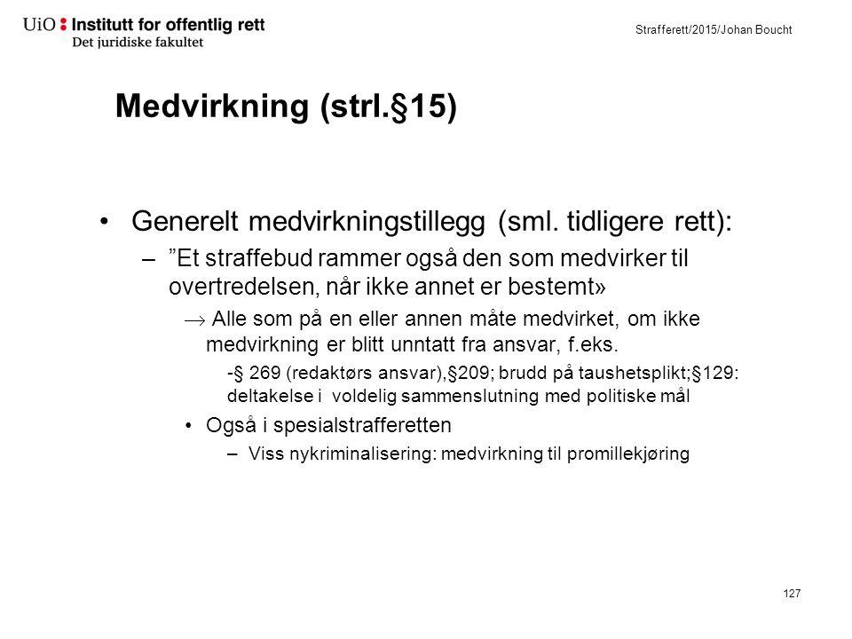 Strafferett/2015/Johan Boucht Medvirkning (strl.§15) Generelt medvirkningstillegg (sml.