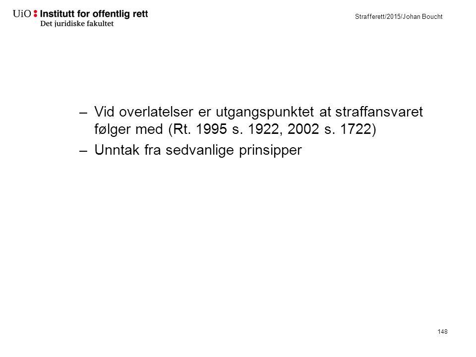 Strafferett/2015/Johan Boucht –Vid overlatelser er utgangspunktet at straffansvaret følger med (Rt.