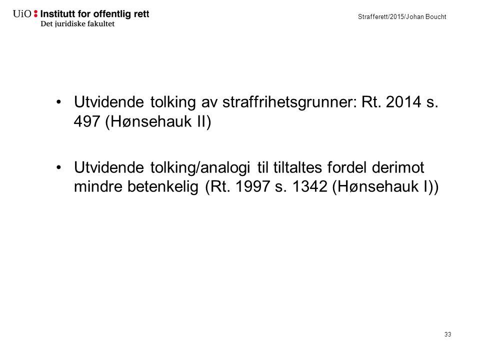 Strafferett/2015/Johan Boucht Utvidende tolking av straffrihetsgrunner: Rt.