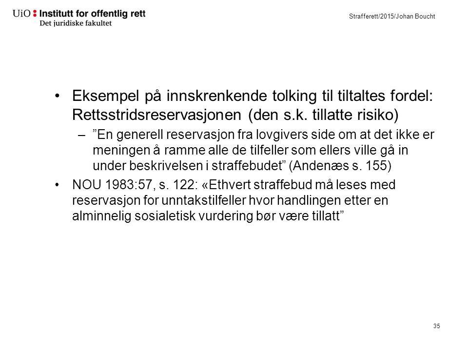 Strafferett/2015/Johan Boucht Eksempel på innskrenkende tolking til tiltaltes fordel: Rettsstridsreservasjonen (den s.k.