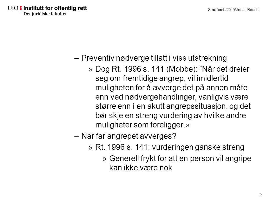 Strafferett/2015/Johan Boucht –Preventiv nødverge tillatt i viss utstrekning »Dog Rt.