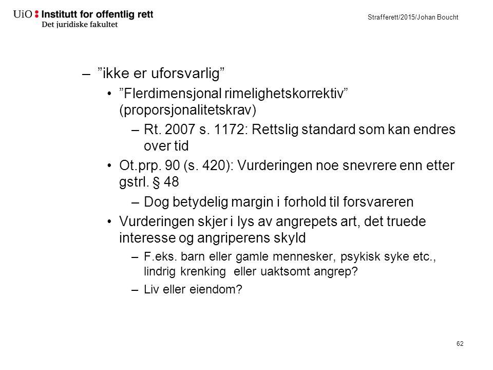 Strafferett/2015/Johan Boucht – ikke er uforsvarlig Flerdimensjonal rimelighetskorrektiv (proporsjonalitetskrav) –Rt.