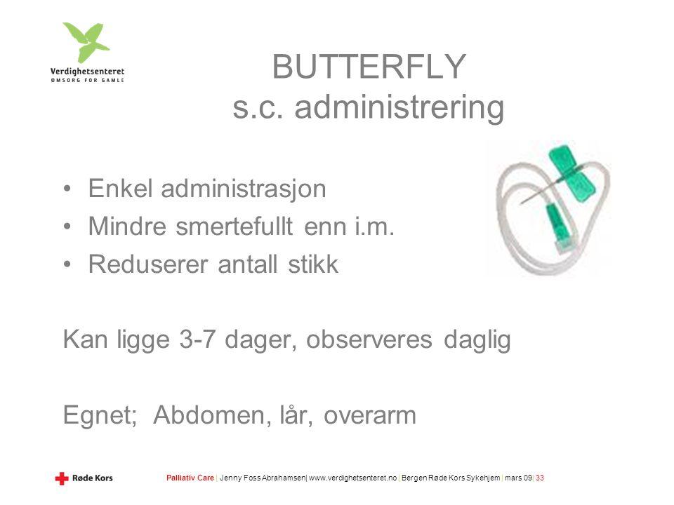 Palliativ Care | Jenny Foss Abrahamsen| www.verdighetsenteret.no | Bergen Røde Kors Sykehjem | mars 09| 33 BUTTERFLY s.c.