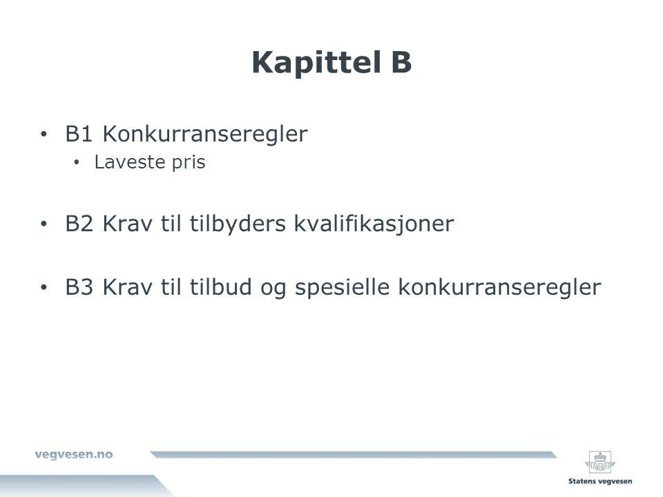 Kapittel B B1 Konkurranseregler Laveste pris B2 Krav til tilbyders kvalifikasjoner B3 Krav til tilbud og spesielle konkurranseregler