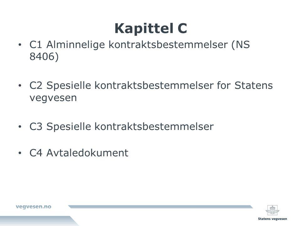 Kapittel C C1 Alminnelige kontraktsbestemmelser (NS 8406) C2 Spesielle kontraktsbestemmelser for Statens vegvesen C3 Spesielle kontraktsbestemmelser C4 Avtaledokument