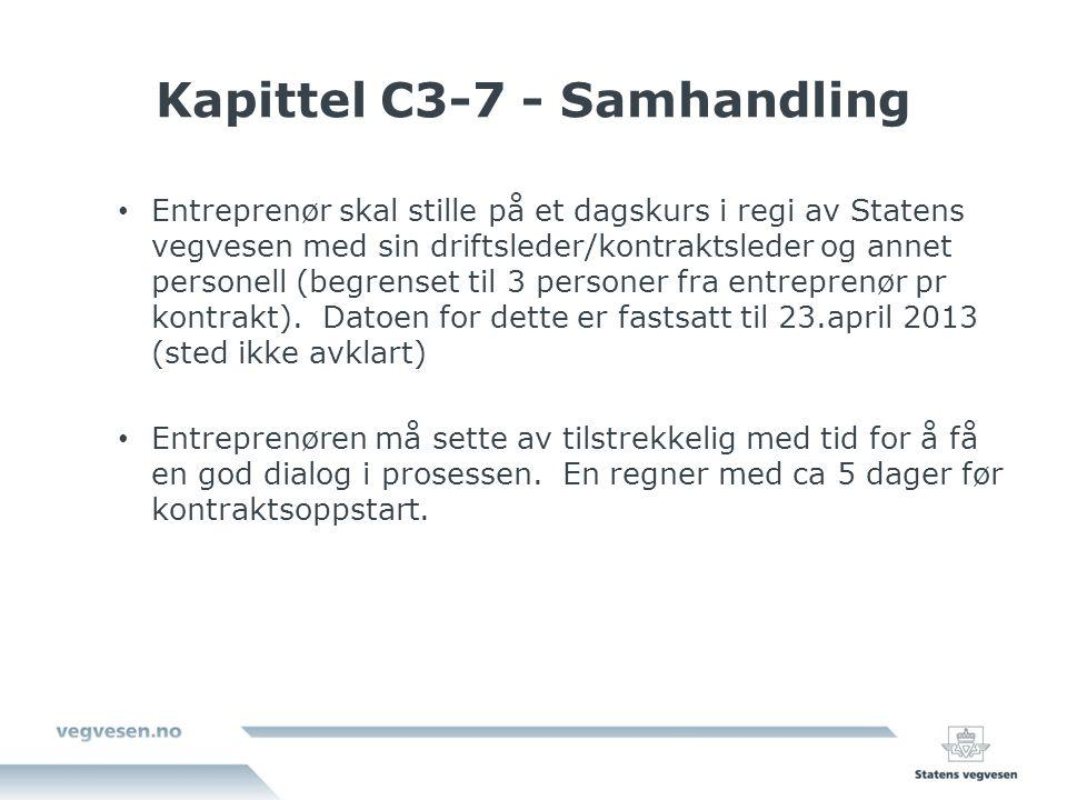 Kapittel C3-7 - Samhandling Entreprenør skal stille på et dagskurs i regi av Statens vegvesen med sin driftsleder/kontraktsleder og annet personell (begrenset til 3 personer fra entreprenør pr kontrakt).