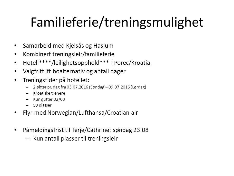 Familieferie/treningsmulighet Samarbeid med Kjelsås og Haslum Kombinert treningsleir/familieferie Hotell****/leilighetsopphold*** i Porec/Kroatia.